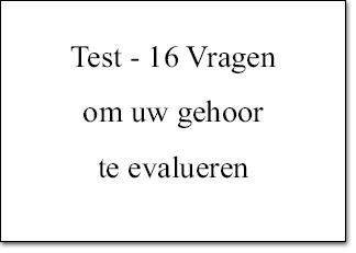 Test - 16 Vragen om uw gehoor te evalueren
